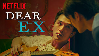 Is Dear Ex on Netflix Spain?