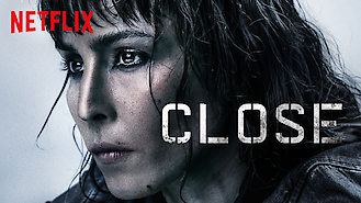 Close (2019) on Netflix in Brazil