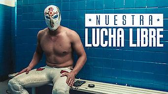 Nuestra Lucha Libre: Season 1